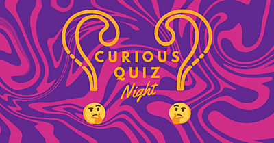 The Curious Quiz Night!