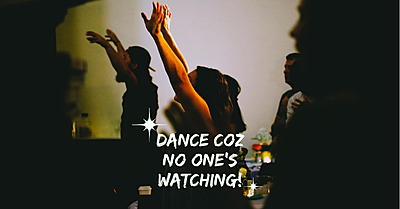 Dance Like No One's Watching!