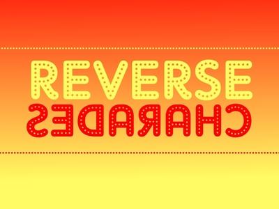 Reverse Charades!