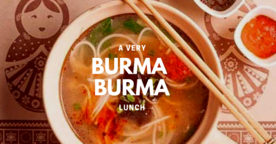 A Very Burma Burma Lunch!