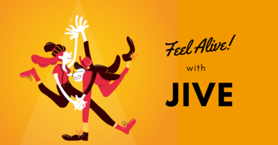 Feel Alive With Jive!